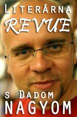 Literárna revue s Dadom Nagyom (12.4.2009)