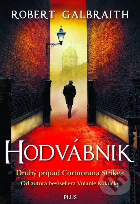 Robert Galbraith, J.K. Rowlingová - Hodvábnik (Druhý prípad Cormorana Strikea)