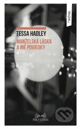 Tessa Hadley - Manželská láska a iné poviedky